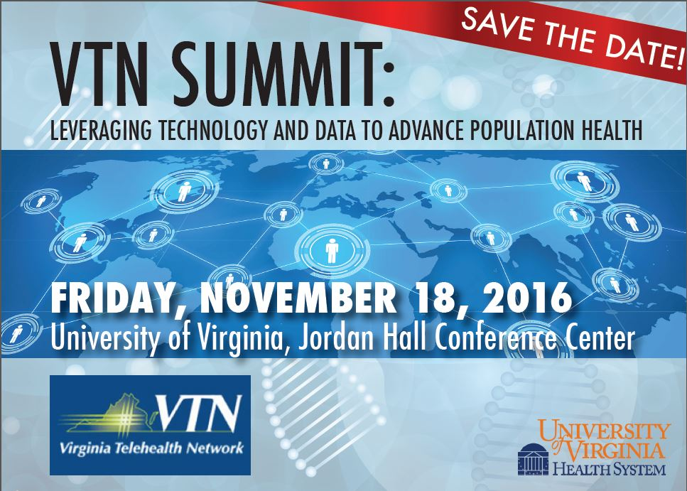 VTN Summit: Leveraging Technology and Data to Advance Population Health, Friday November 18, 2016.  University of Virginia, Jordan Hall Conference Center.  Charlottesville, VA.